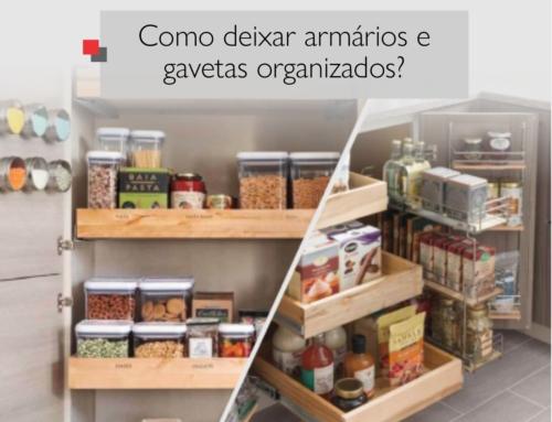 Como deixar armários e gavetas organizados?